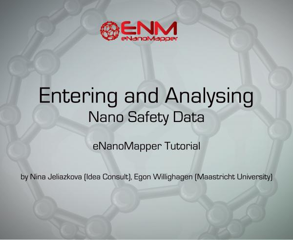 eNanoMapper Tutorial: Entering and Analysing Nano Safety Data