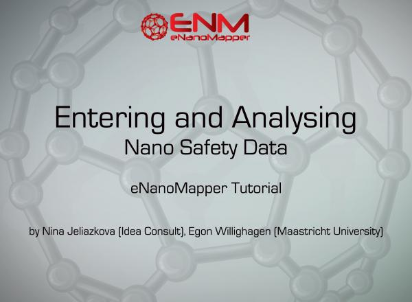 eNanoMapper Tutorial: Entering and Analysing Nano Safety Data